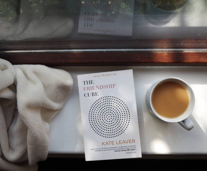 Kate Leaver's Book - The Friendship Cure and a cup of tea